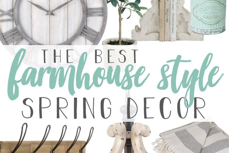 The Best Farmhouse Style Spring Decor