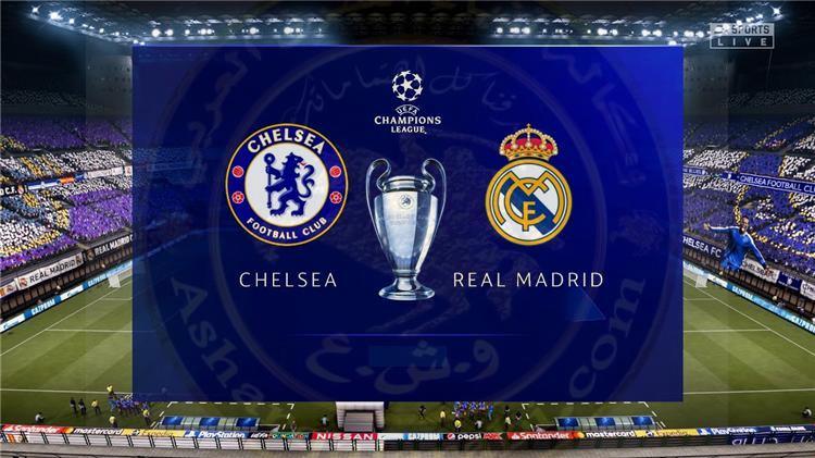 المباراةالمرتقبة بين تشيلسي وريال مدريد في دوري أبطال أوروبا اليوم