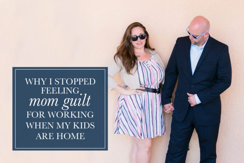 Why I Stopped Feeling Mom Guilt For Working While The Kids Are Home