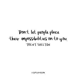 trent shelton quote about impossibilities