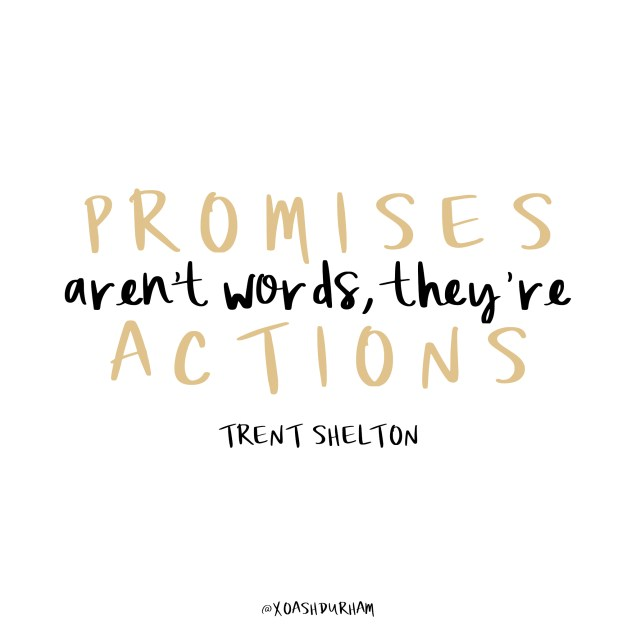 promises arent words, theyre actions