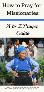 How to pray for Missionaries A to Z