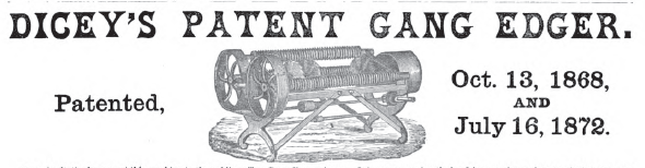 Gang edger produced lumber surfaced on all four sides (S4S). Lumberman's Gazette, July 1872.