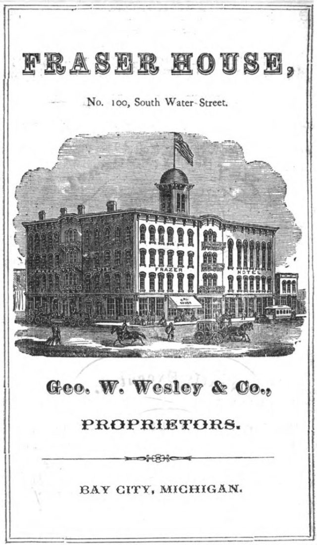 Bay City Directory, 1868-1869. HathiTrust. Click for larger image. The transition moment for Bay City is evident in the four-story hotel, as well as the horseback riders, horse-drawn coach, and horse-drawn street railway car at right side of hotel. James Fraser helped establish Saginaw City (later Bay City) in the 1830s.
