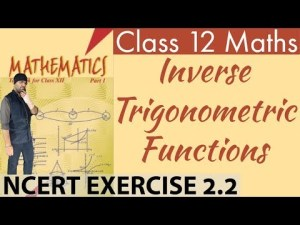 Class 12 Maths NCERT Exercise 2.2 Solutions _ Chapter 2 Inverse Trigonometric Functions