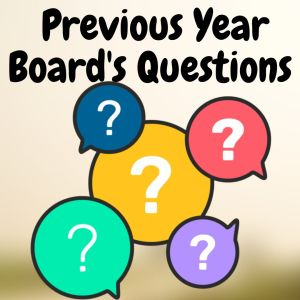 Previous Year Board's Questions