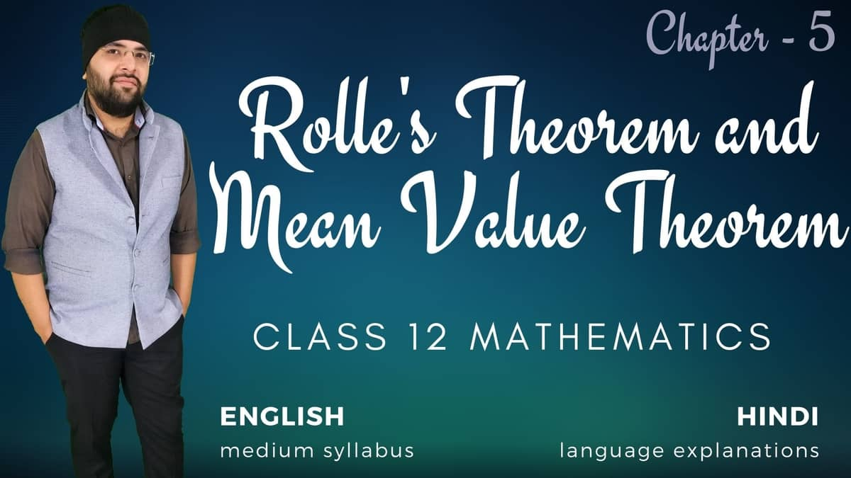 Rolle's Theorem & Mean Value Theorems Class 12 Maths