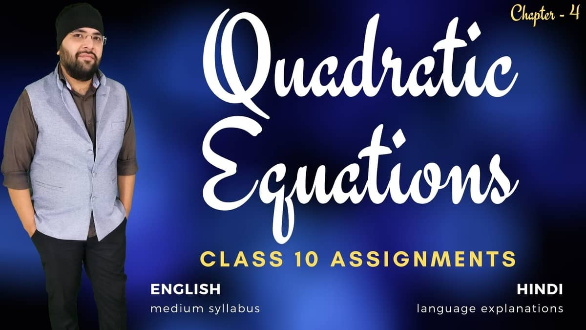 Quadratic Equations Class 10 Assignments