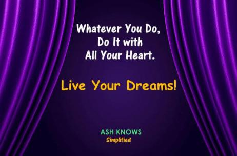 Live Your Dreams - ASH KNOWS