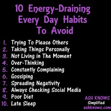 10 Energy Draining Everyday Habits - ASH KNOWS