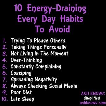 10 Energy Draining Everyday Habits - ASH KNOWS