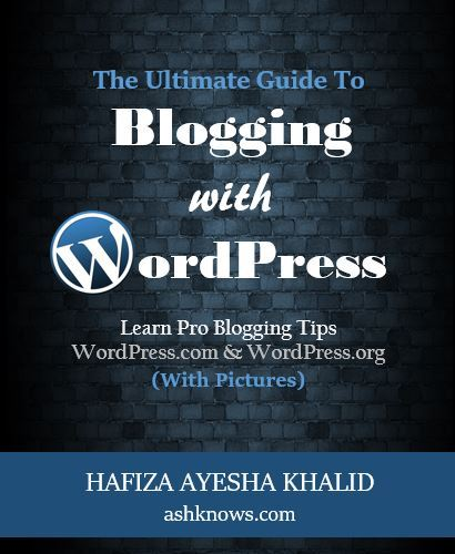 Blogging with WordPress - ASH KNOWS