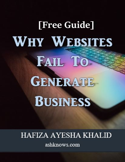 Why Websites Fail to Generate Business - ASH KNOWS