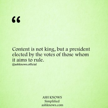 Content is not King - ASH KNOWS