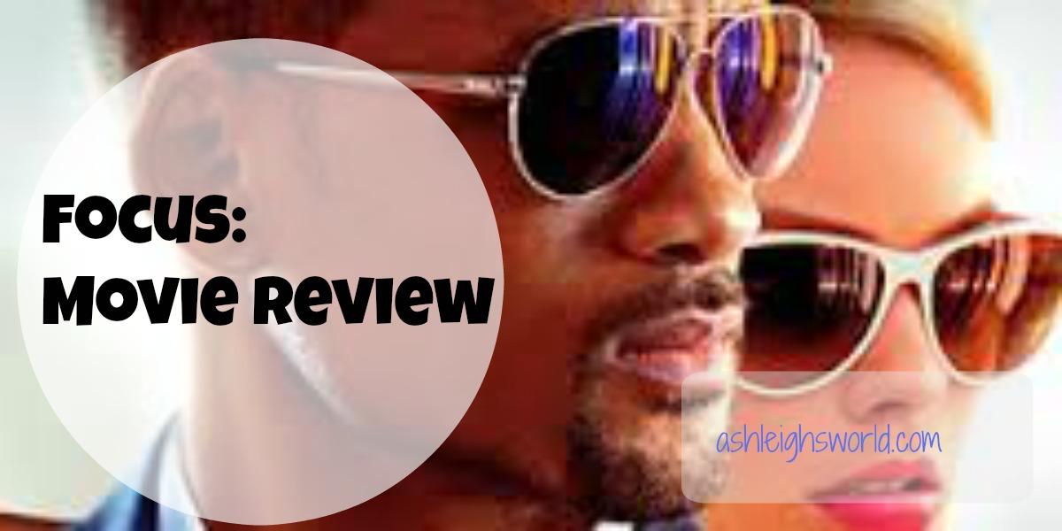 Focus Movie review http://ashleighsworld.com/