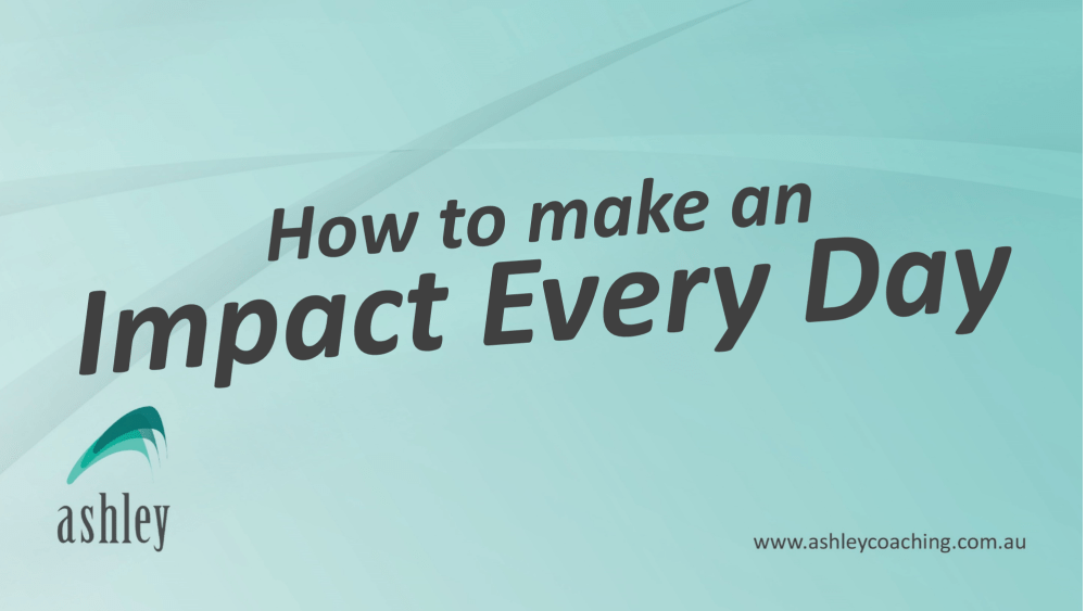 How To Make An Impact Every Day
