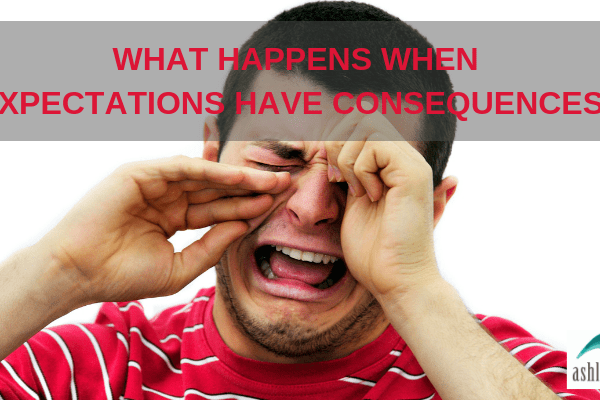 WHAT HAPPENS WHEN EXPECTATIONS HAVE CONSEQUENCES?
