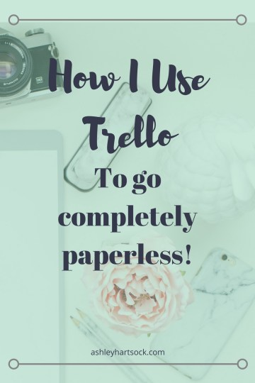 How I Use Trello To Go Completely Paperless