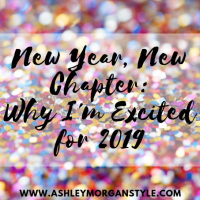 New Year, New Chapter: Why I'm Excited for 2019