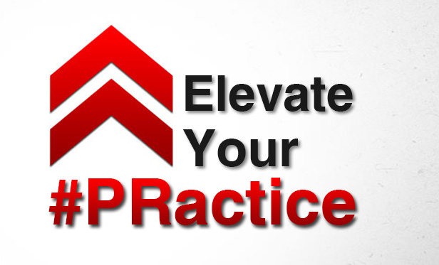 Elevate Your #PRactice