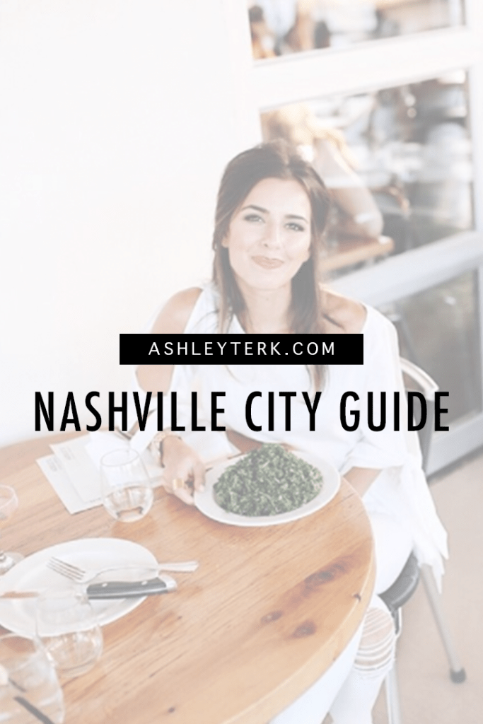 Nashville City Guide || Things to do in Nashville || Places to eat in Nashville || Nashville Travel - THE ULTIMATE NASHVILLE CITY GUIDE featured by popular Los Angeles travel blogger, Ashley Hodges