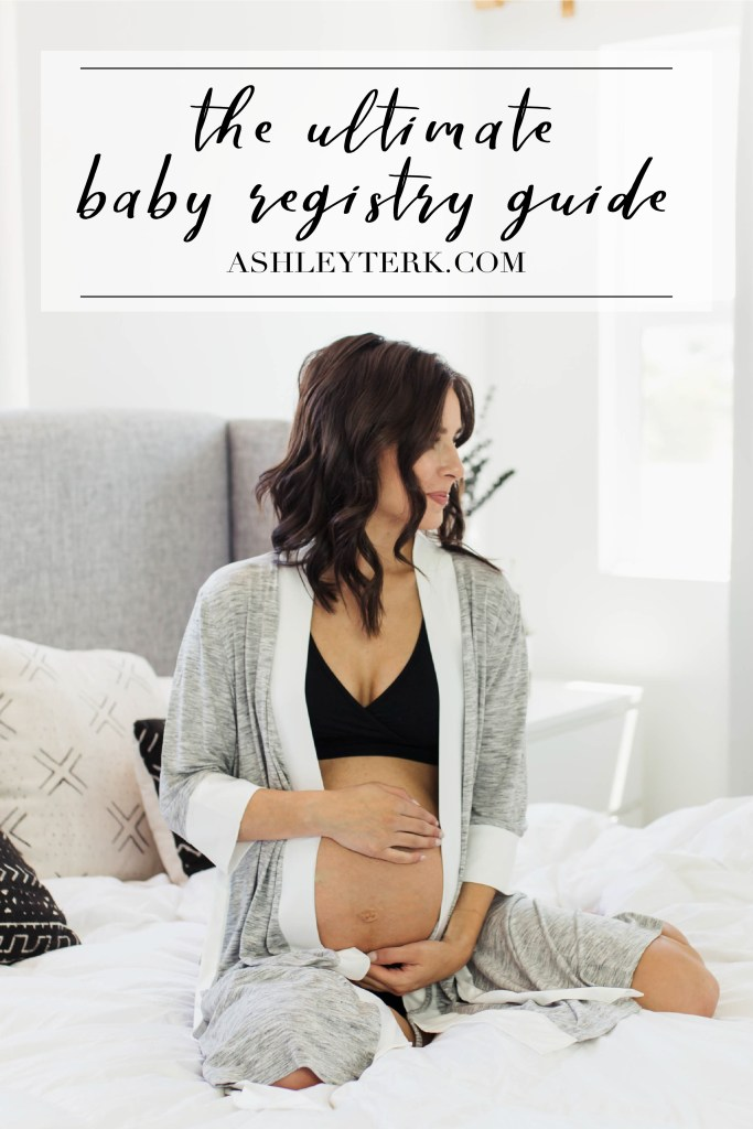 Baby Registry Essentials featured by popular Los Angeles life and style blogger and new mom, Ashley Terk