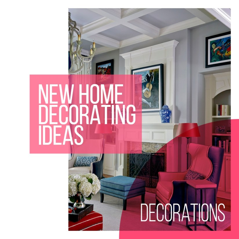 how to decorate a new house