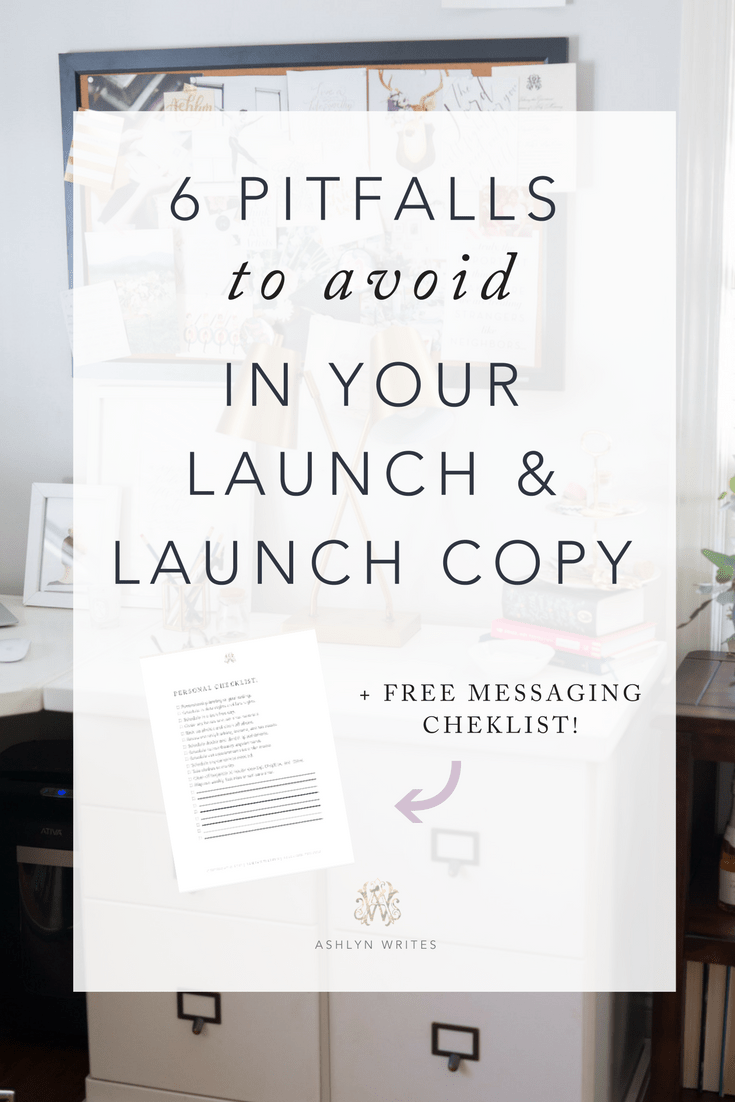 6 Pitfalls to Avoid in Your Creative Business Launch & Launch Copy: Tips from a copywriter. #ashlynwrites #copywriting #launching