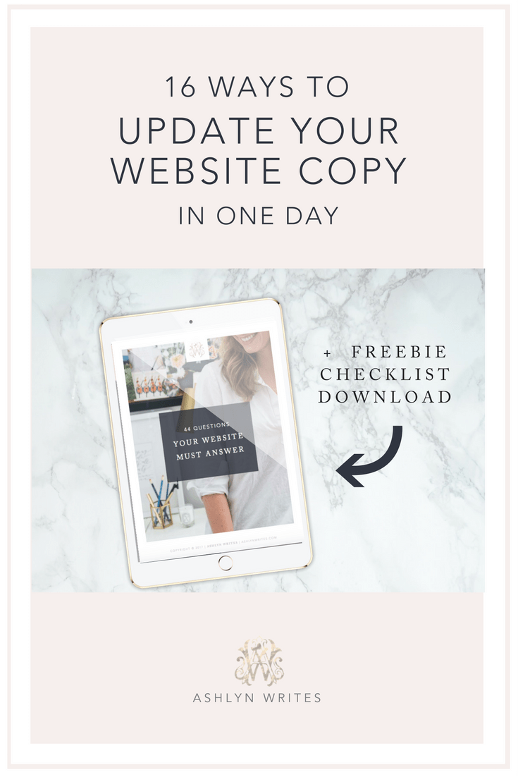 16 Ways to Update Your Website Copy in Just One Day -- plus a free checklist of questions your website needs to answer. #copywriting #creativeentrepreneur #ashlynwrites