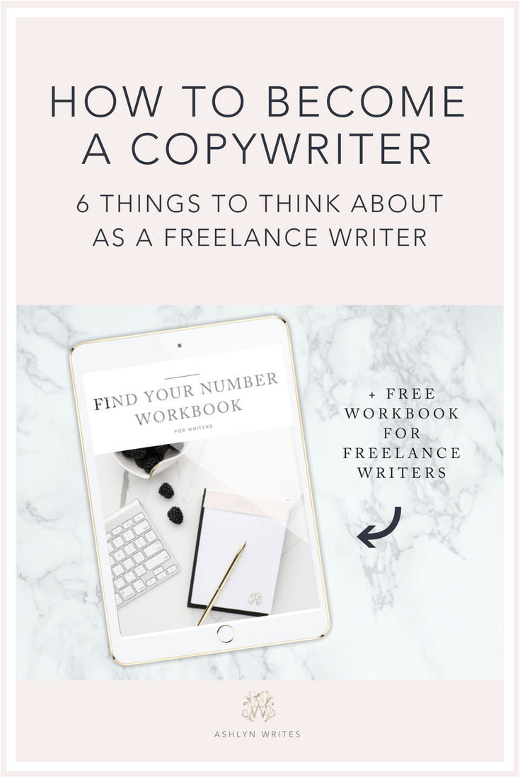 Ashlyn WritesHow to Become a Copywriter: 6 Things to Think