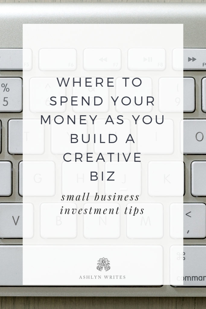Where to spend your money as you build a creative biz_Ashlyn Writes Copywriting and Calligraphy