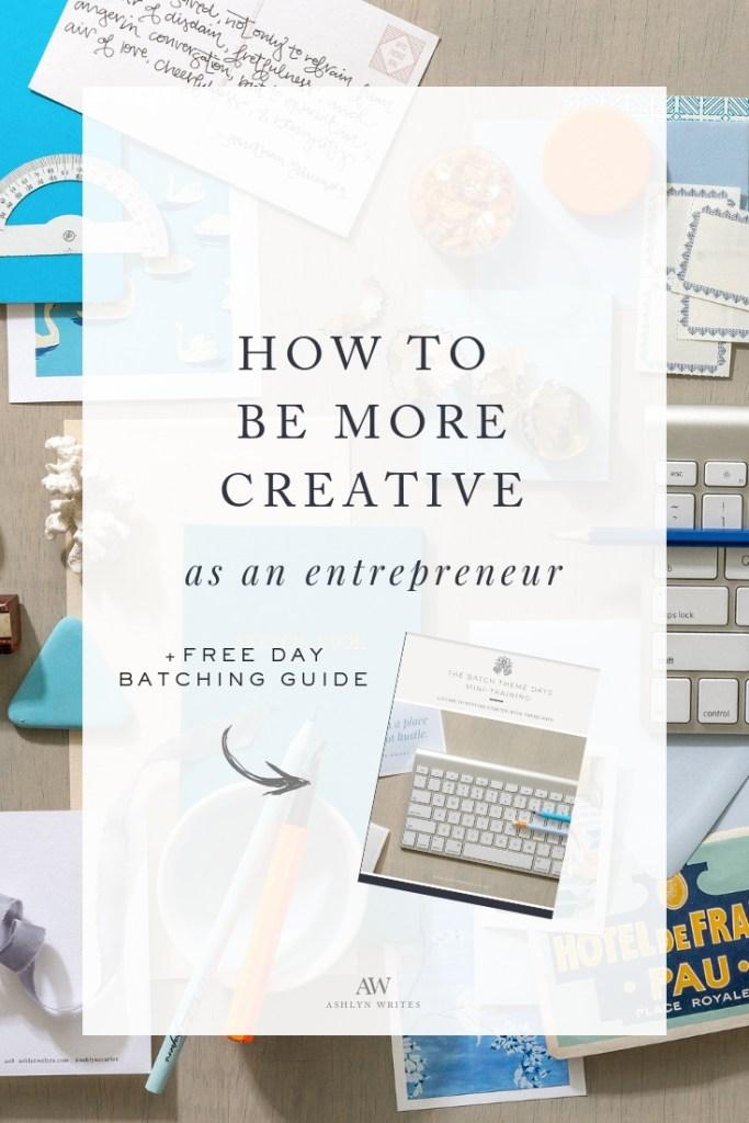 tips to be more creative as an entrepreneur or artist