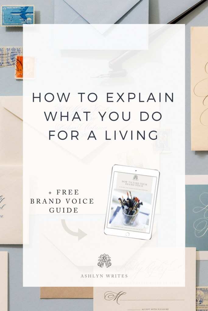How to Explain what you do for a living - copywriting tips from Ashlyn Carter of Ashlyn Writes creative entrepreneur business tips