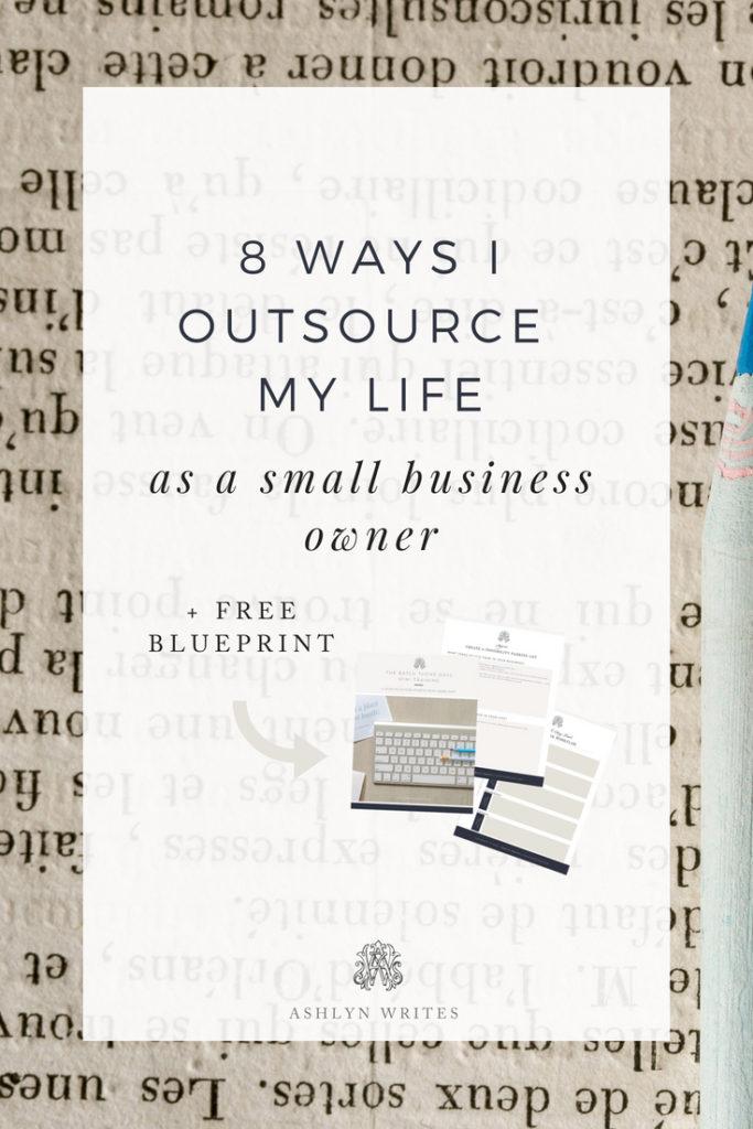 8 Ways to Outsource You Life - Ashlyn Writes