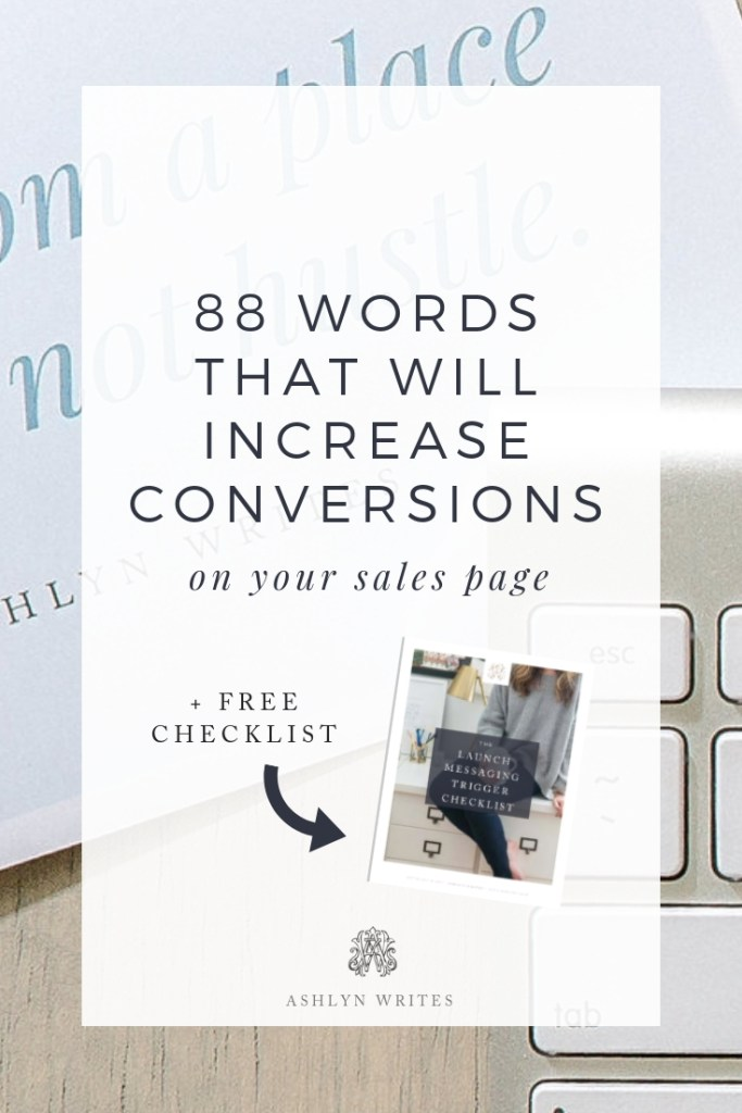 88 Words to Increase Conversions - copywriting tips from Ashlyn Carter of Ashlyn Writes creative entrepreneur business tips