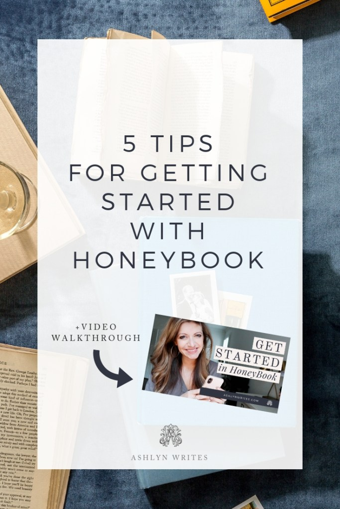 5 Tips for Getting Started with Honeybook_AshlynWritesCopywriting