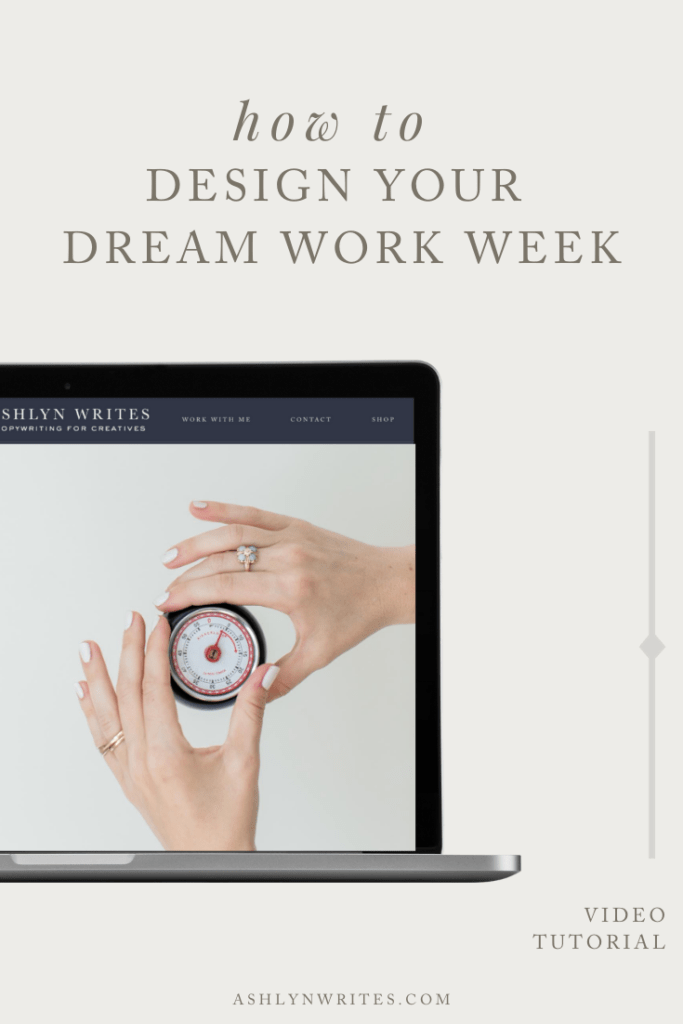 How to Design Your Dream Work Week & Track Your Time | Ashlyn Writes