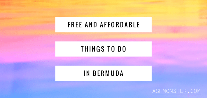 free and affordable things to do in Bermuda by ashmonster.com