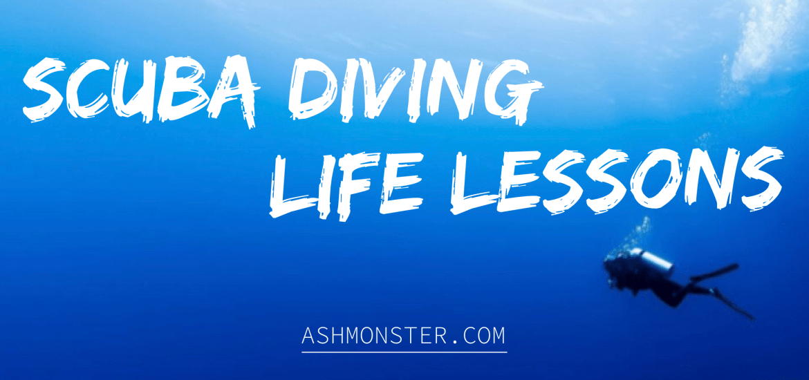 scuba diving life lessons by ashmonster.com