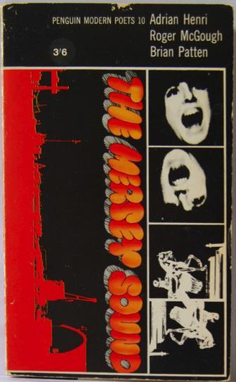 Adrian Henri, Roger McGough, Brian Patten, The Mersey Sound. London: Penguin 1967.