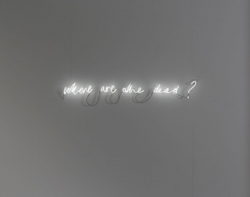 Susan MacWilliam: Where are the dead? 2013, neon, 135cm
