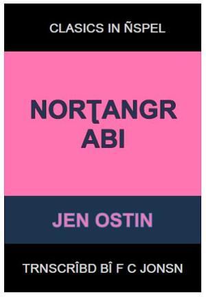 Clasics in Ñspel: NORTHANGER ABBEY, by Jane Austen