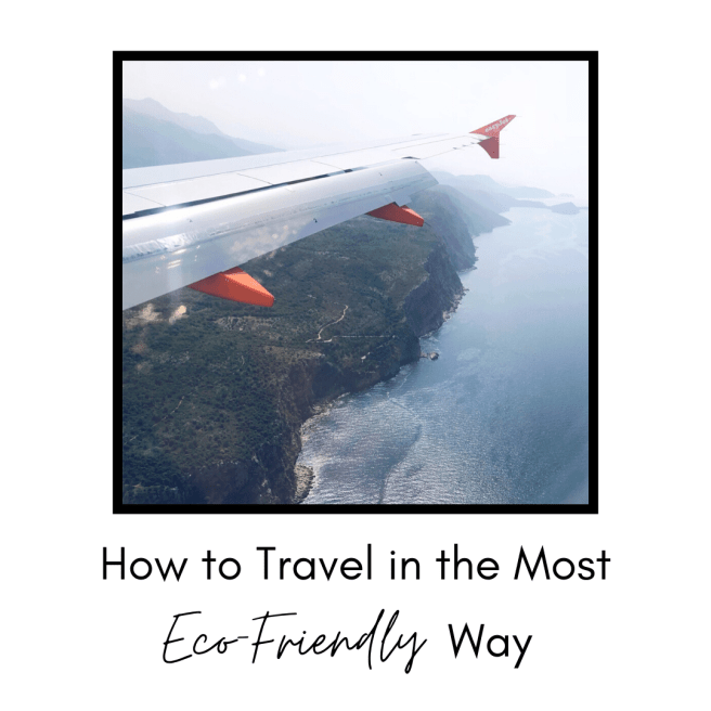 Travel blog - How to Travel in the Most Eco-Friendly Way
