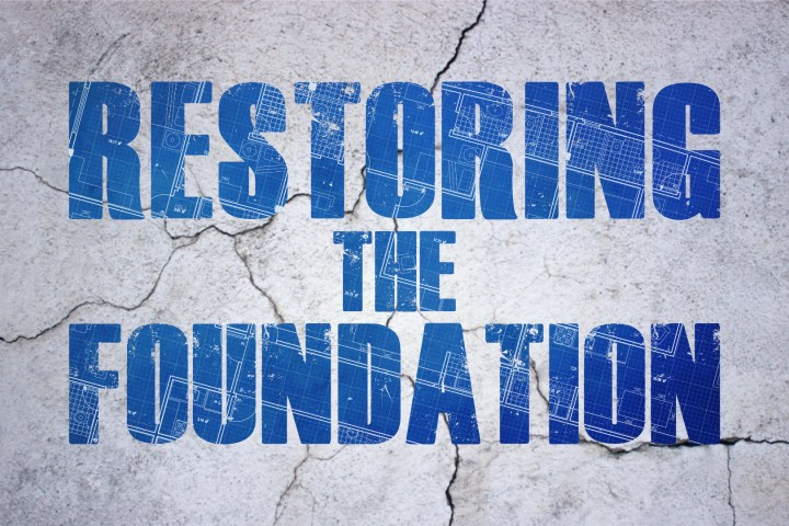 restoring the foundation