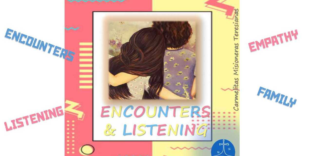 """""""ENCOUNTERS AND LISTENING"""": CHANCE FOR COMMUNION AND FAMILY"""