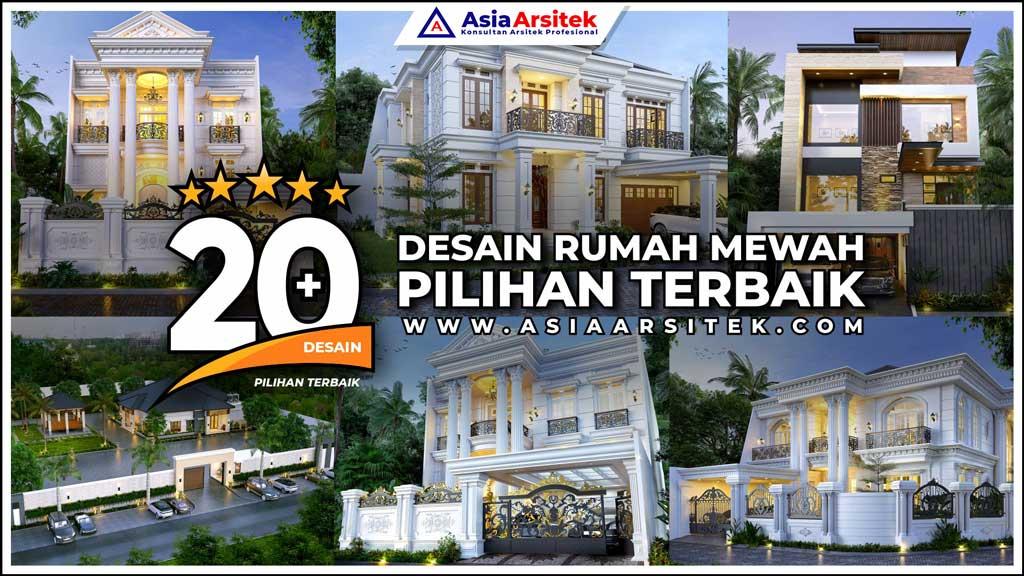 20+ Desain Rumah Mewah Pilihan Terbaik Terbaru Tahun 2020 2021