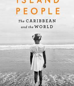 Book review- Island People- The Caribbean and the World