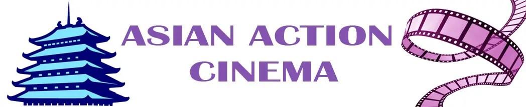 ASIAN ACTION CINEMA