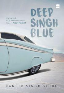 Deep Singh Blue, Ranbir Singh Sidhu (Fourth Estate, July 2016; The Unnamed Press, March 2016)