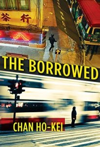 The Borrowed, Chan Ho-Kei, Jeremy Tiang (trans.) (Grove Atlantic, January 2017)